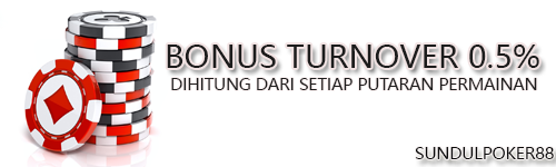BONUS-TURN-OVER-0.5-SUNDULPOKER-IDN-POKER-1